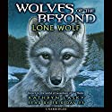 Lone Wolf: Wolves of the Beyond Audiobook by Kathryn Lasky Narrated by Erik Davies