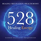 528 Healing Energy - HEALING, RELAXATION, AND HEALTH BOOST