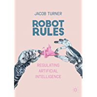 Robot Rules: Regulating Artificial Intelligence (English Edition)