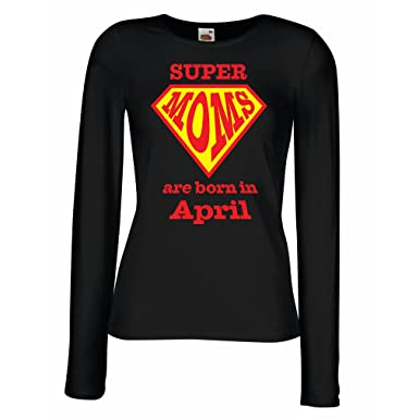 T Shirt Women Hand Printed Design Saying Super Moms Are Born In April Birthday