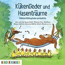 Kükenlieder und Hasenträume: Fröhliche Frühlingslieder und Gedichte Hörbuch von  div. Gesprochen von:  div.