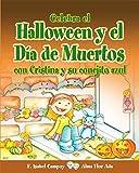 Celebra el Halloween y el Día de Muertos con Cristina y su conejito azul (Puertas Al Sol / Gateways to the Sun) (Spanish Edition)