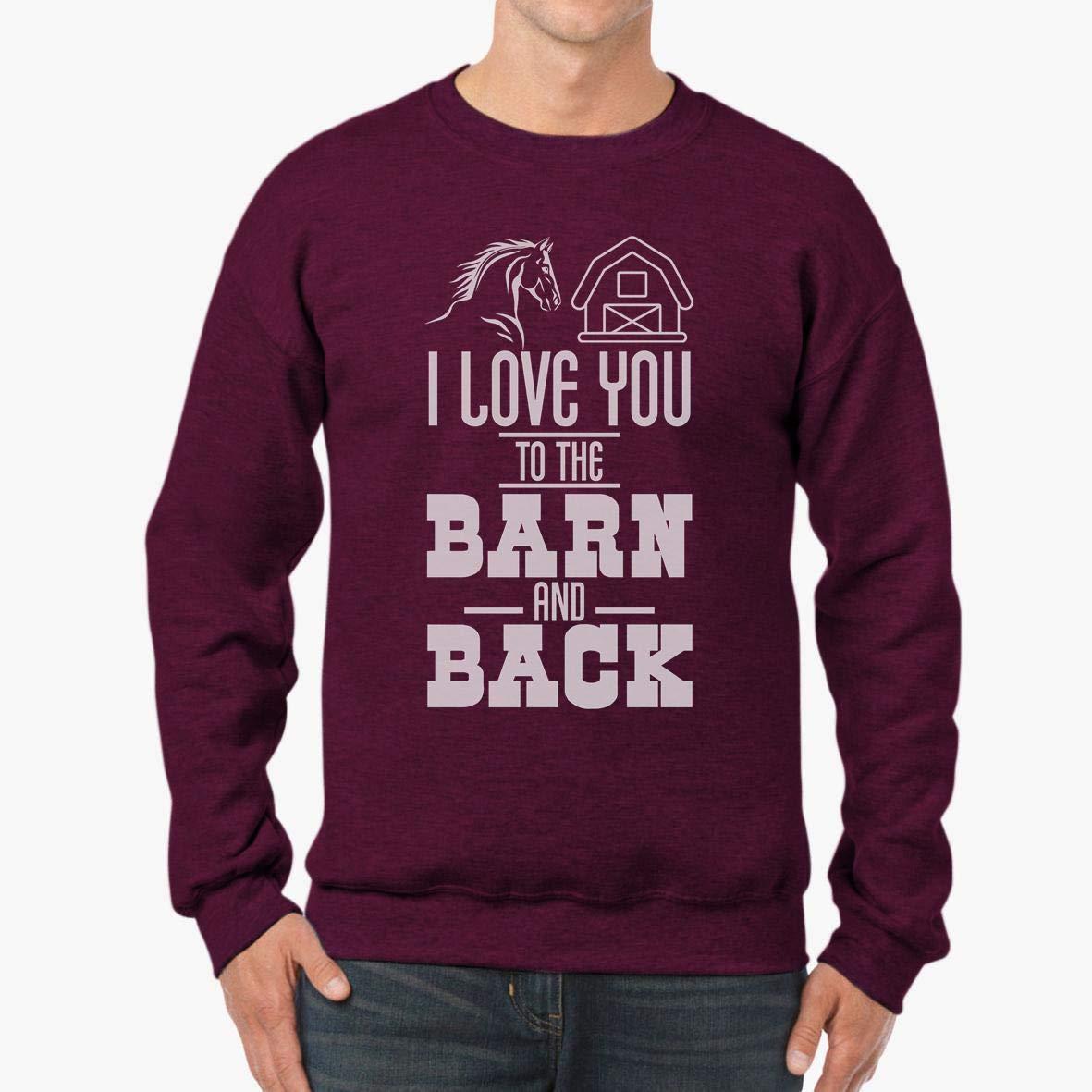 tee I Love You to The Barn and Back Horse Unisex Sweatshirt