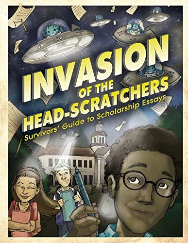 Invasion of the Head-Scratchers: Survivors' Guide to Scholarship Essays
