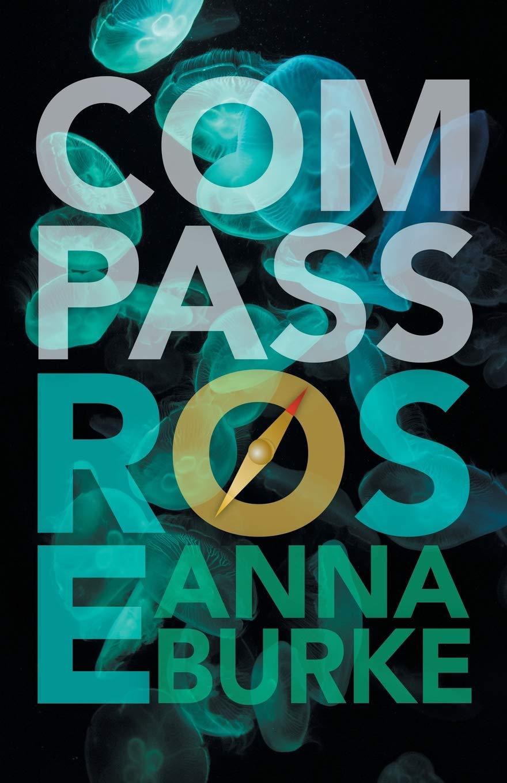 Amazon.com: Compass Rose (A Compass Rose Novel, 1): 9781612941196: Burke,  Anna: Books