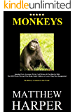 MONKEYS: Amazing Facts, Awesome Trivia, Cool Pictures & Fun Quiz for Kids - The BEST Book Strategy That Helps Guide Children to Learn Using Their Imagination!: ... of Animals In Our World (Did You Know 3)