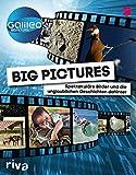 Big Pictures: Spektakuläre Bilder und die unglaublichen Geschichten dahinter