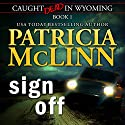 Sign Off: Caught Dead in Wyoming, Book 1 Audiobook by Patricia McLinn Narrated by Jane McLaughlin