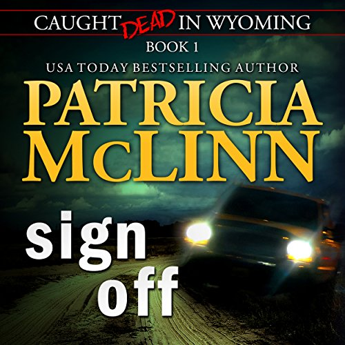 Sign Off: Caught Dead in Wyoming, Book - Off Sign