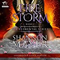 Firestorm : The Elemental Series, Book 3 Audiobook by Shannon Mayer Narrated by Lauren Fortgang