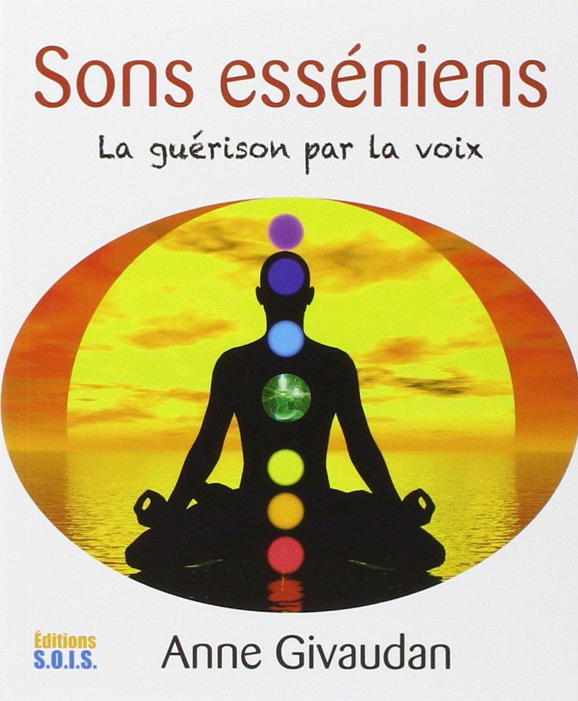 Amazon.fr - Sons esséniens - La guérison par la voix - Livre + CD - Anne  Givaudan - Livres