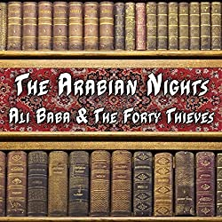 The Arabian Nights - Ali Baba and the Forty Thieves