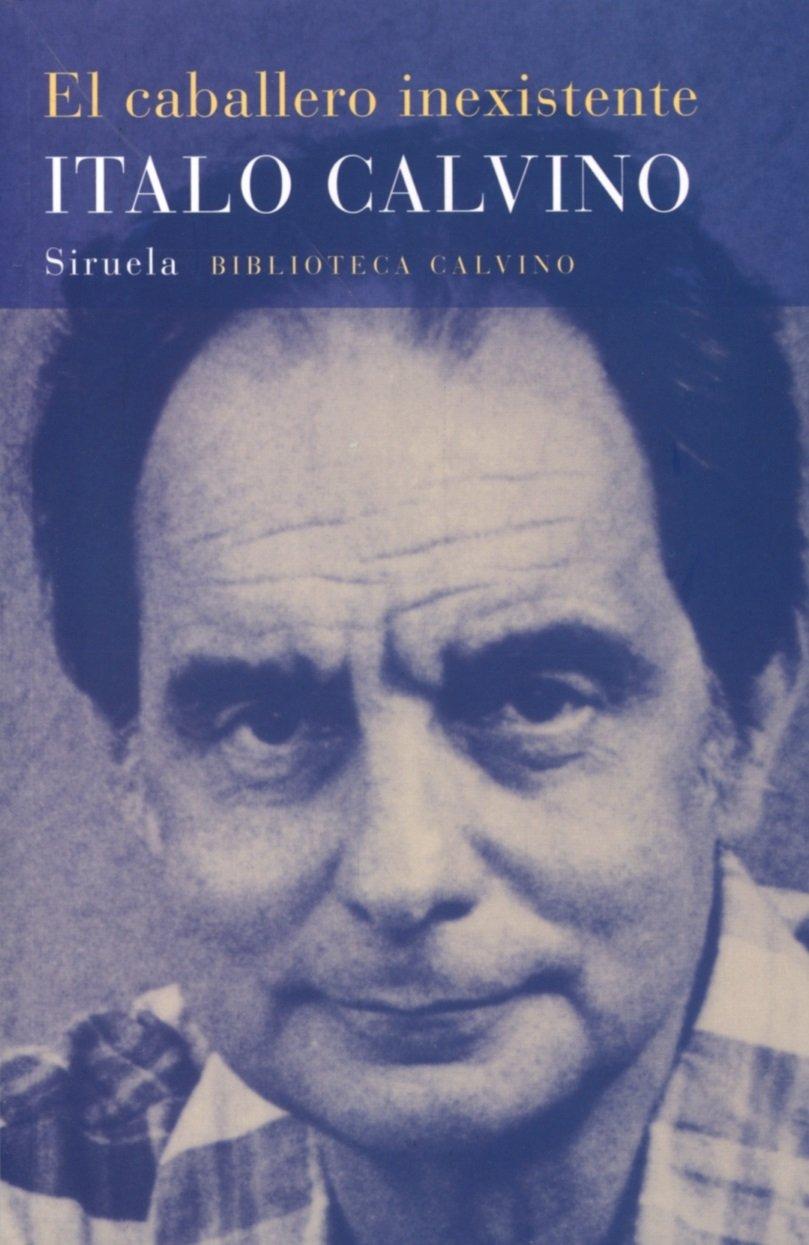 El caballero inexistente (Biblioteca Calvino, Band 6)