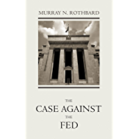 The Case Against the Fed (English Edition)