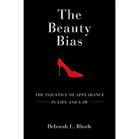 The Beauty Bias: The Injustice of Appearance in Life and Law (English Edition)