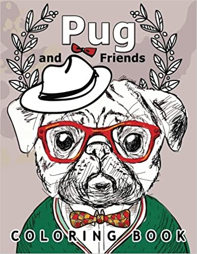 Pug And Friends Coloring Book A Dog For Adults Amazonde Fremdsprachige Bucher