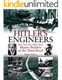 Hitler's Engineers: Fritz Todt and Albert Speer - Master Builders of the Third Reich