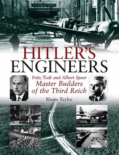 Hitler's Engineers  Fritz Todt And Albert Speer   Master Builders Of The Third Reich  English Edition