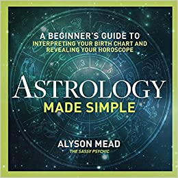 Astrology Made Simple A Beginners Guide To Interpreting Your Birth