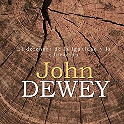 John Dewey [Spanish Edition]