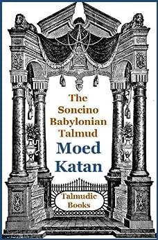Talmud Moed Katan (Soncino Babylonian Talmud Book 22) by [Lazarus, Harris Myer]