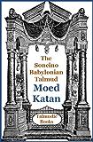 Talmud Moed Katan (Soncino Babylonian Talmud Book 22)