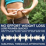 No Effort Weight Loss: Quickly Lose Pounds Subliminal Affirmations & Guided Meditation Hypnosis with Relaxing Music & Nature Sounds Awake or Sleep Brain Mind