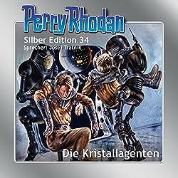 Die Kristallagenten (Perry Rhodan Silber Edition 34)