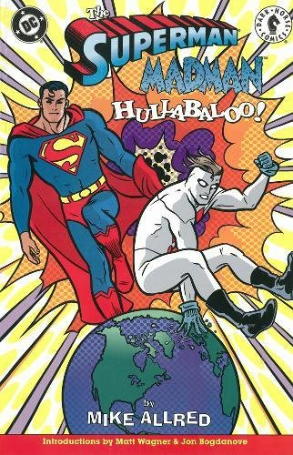 Superman / Madman Hullabaloo!, Allred, Mike