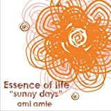 "Essence of life""sunny days"""