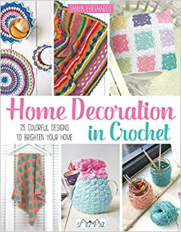 Home Decoration In Crochet 25 Colourful Designs To Brighten Your