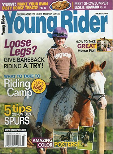 Young Rider January February 2008 Magazine For Horse And Pony Lovers HOW TO TAKE GREAT HORSE PICTURES Loose Legs? Give Bareback A Try WHAT TO TAKE TO RIDING CAMP 5 Tips On How To Use (Bareback Spurs)