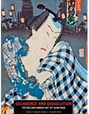 Decadence And Dissolution: Tattoo & Kabuki Designs by Kunichika (Ukiyo-e Master)