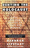 Denying the Holocaust, Deborah E. Lipstadt, 0452272742