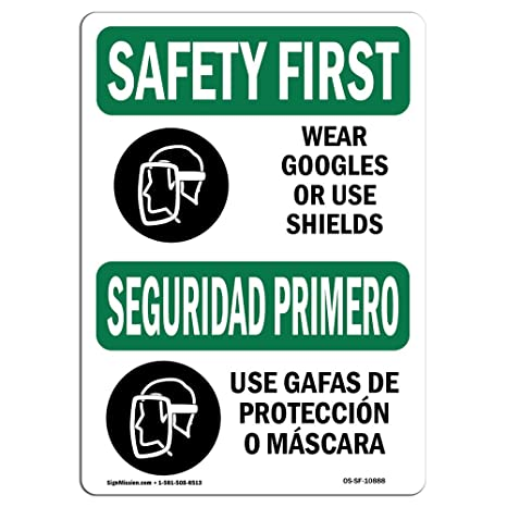OSHA Safety First Sign - Wear Goggles Face Shield Bilingual | Choose from: Aluminum,