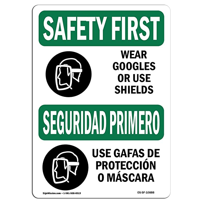 Amazon.com: OSHA Safety First Sign - Wear Goggles Face Shield Bilingual | Choose from: Aluminum, Rigid Plastic Or Vinyl Label Decal | Protect Your Business, ...
