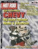 The Best of Hot Rod Magazine volume 5 - High Performanc e Chevy Big Block Cylinder heads and Valve-train, Inc., CarTech, Inc. CarTech, 1935231049