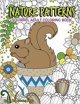 Nature Patterns Squirrel Adult Coloring Book Premium Books Volume 7 Lilt Kids 9781975959616 Amazon
