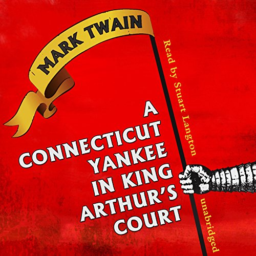 A Connecticut Yankee in King Arthur's Court by Blackstone Audio