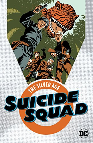 Suicide Squad: The Silver Age (The Brave and the Bold (1955-1983))