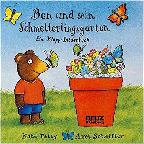 Ben und sein Schmetterlingsgarten: Vierfarbiges Klappbilderbuch (Beltz & Gelberg)