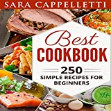 Best Cookbook: 250 Simple Recipes for Beginners
