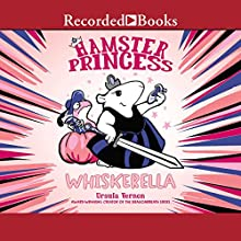 Hamster Princess: Whiskerella Audiobook by Ursula Vernon Narrated by Eva Kaminsky