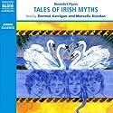 Tales of Irish Myths  Audiobook by Benedict Flynn Narrated by Marcella Riordan, Dermot Kerrigan