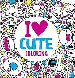 i heart cute coloring jess bradley 9780399541292 amazoncom books - Cute Coloring Books