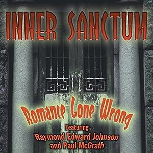 Inner Sanctum: Romance Gone Wrong Radio/TV Program