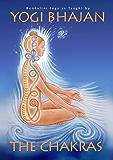 The Chakras: Kundalini Yoga as Taught by Yogi Bhajan