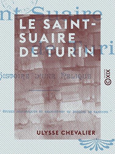 Le saint suaire de turin histoire dune relique ebook ulysse le saint suaire de turin histoire dune relique by chevalier fandeluxe Images