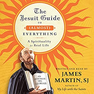 The Jesuit Guide to (Almost) Everything Audiobook