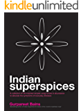 Indian Superspices: lab-inspired recipes to alleviate symptoms of everyday ailments (English Edition)